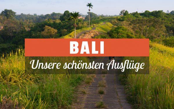 Die schönsten Ausflüge auf Bali