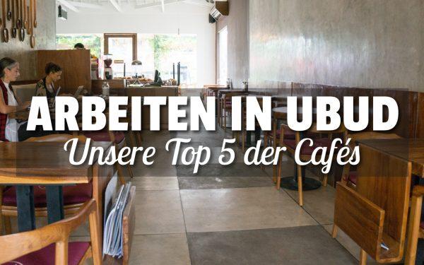 Die 5 besten Cafés zum Arbeiten in Ubud