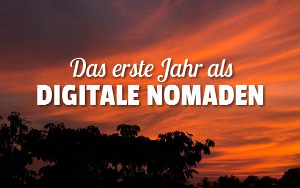 Unser erstes Jahr als digitale Nomaden
