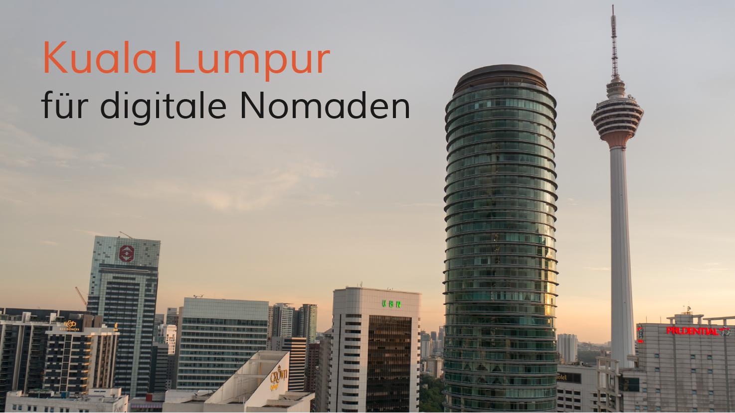 Kuala Lumpur für digitale Nomaden