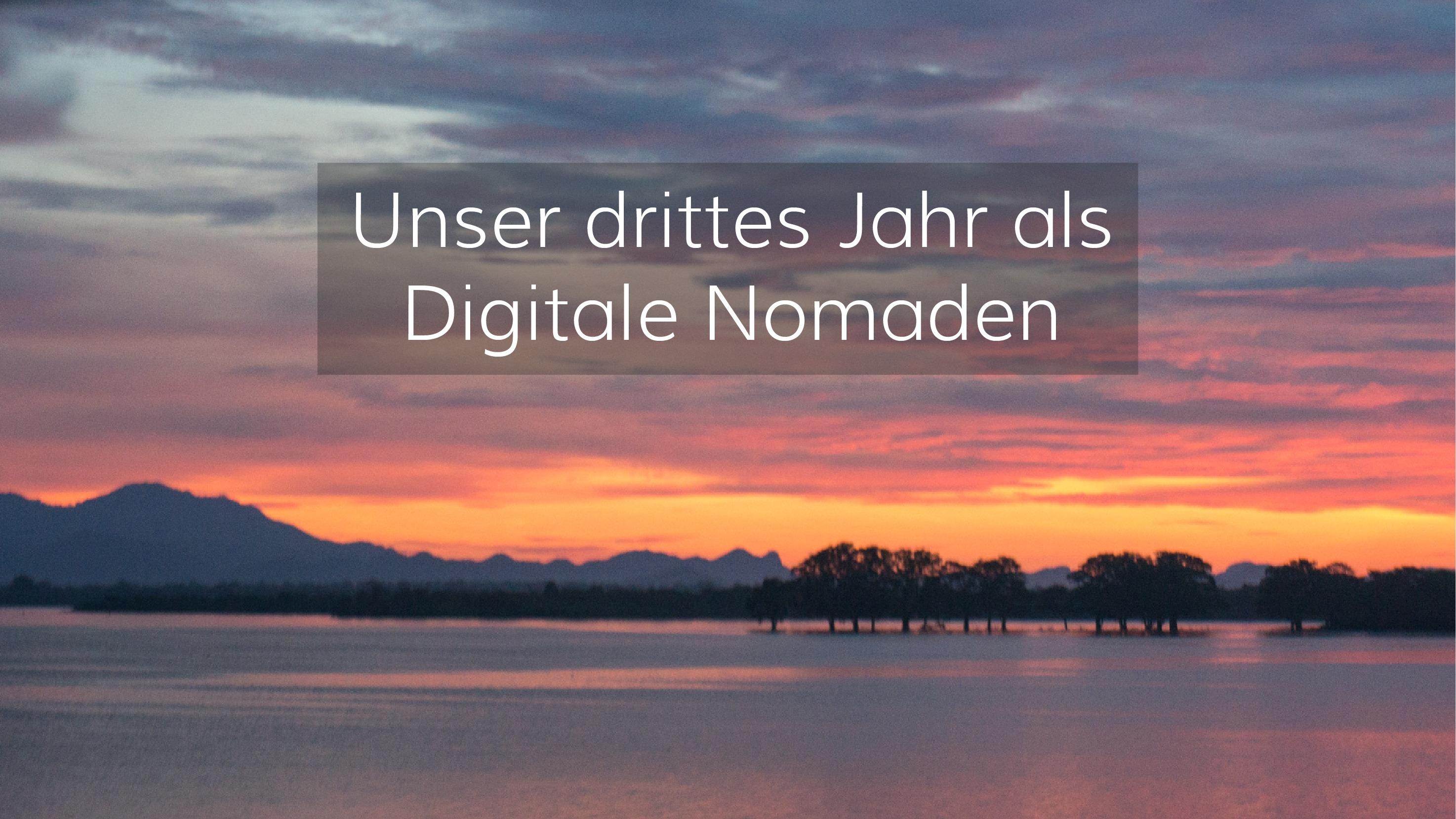 Unser drittes Jahr als Digitale Nomaden